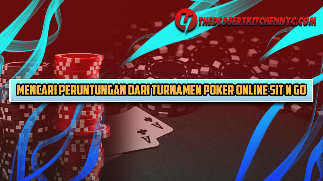 Mencari Peruntungan Dari Turnamen Poker Online Sit N Go